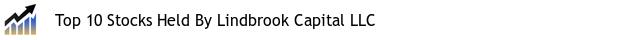 Top 10 Stocks Held By Lindbrook Capital LLC
